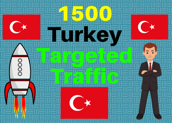 1500 TURKEY TARGETED traffic to your web or blog site...
