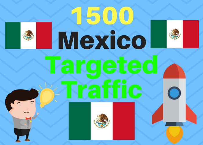 1500 MEXICO TARGETED Human traffic to web or blog site. Get Adsense safe and get Good Alexa rank