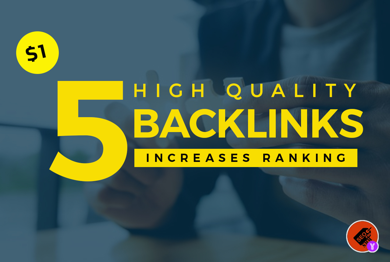 Build 5 High Quality Google Friendly SEO Backlinks