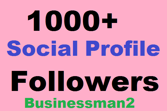 1000+ Social Profile Followers High Quality