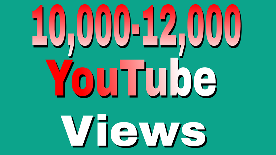 Safe 10,000 To 12,000 High Retention YouTube Views   24/48 hour complete