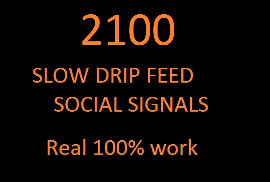 i can 2100 slow drip feed social signals HIGH PR