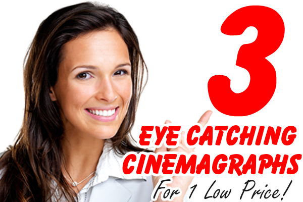 create 4 X HD CINEMAGRAPHS for any purpose