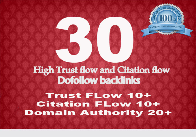 Do 30 High trust Flow and Citation Flow Backlinks On High DA