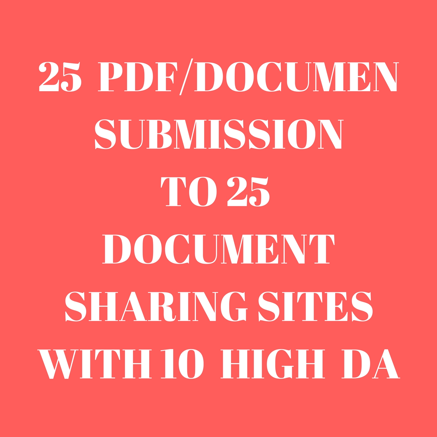 I Will  Submit your PDF File /Document To 25 High Da Document Sharing Sites