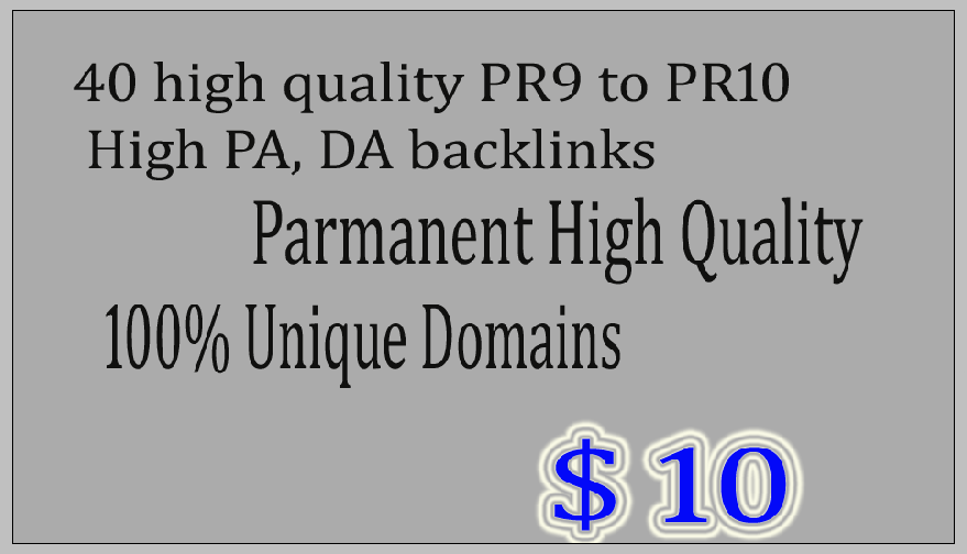 Created 40 high quality PR9 to PR10 High PA,  DA backlinks