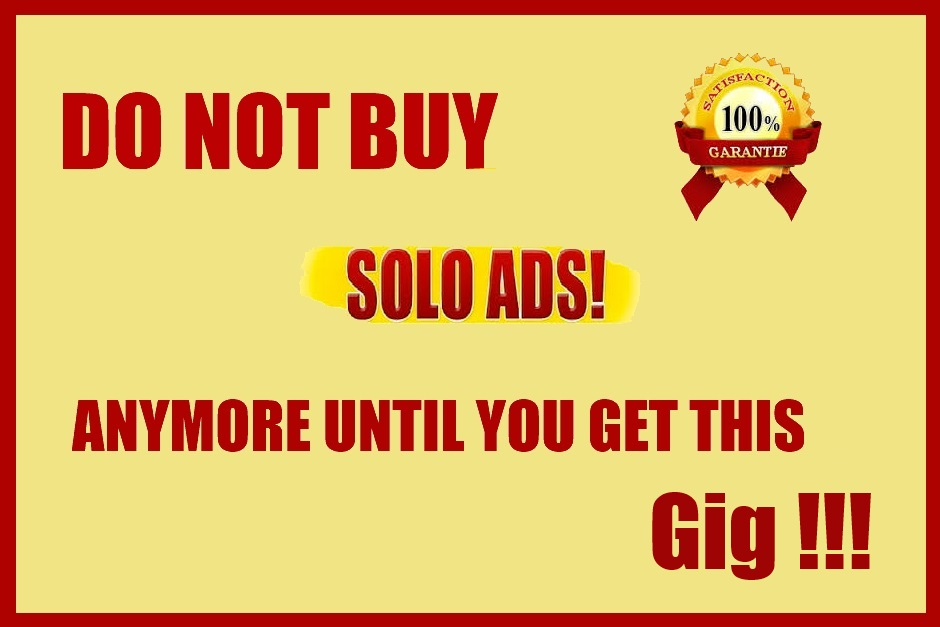 DO NOT BUY SOLO ADS ANYMORE UNTIL YOU GET THIS