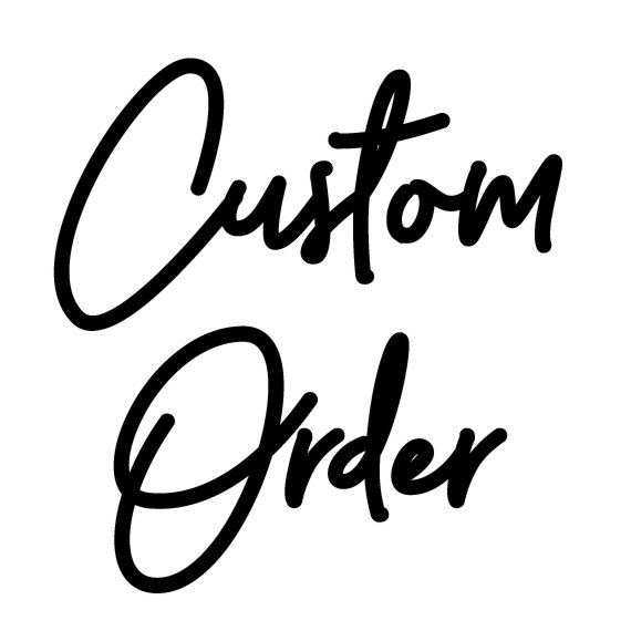 Add Your Custom Order Here