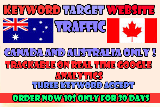 SEND KEYWORD TARGET CANADA AND AUSTRALIA WEBSITE TRAFFIC WITH LOW BOUNCE RATE
