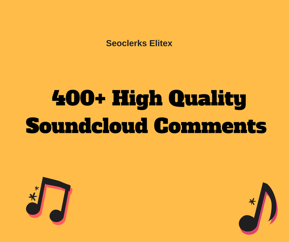 400+ High Quality Soundcloud Comments From HQ Profiles