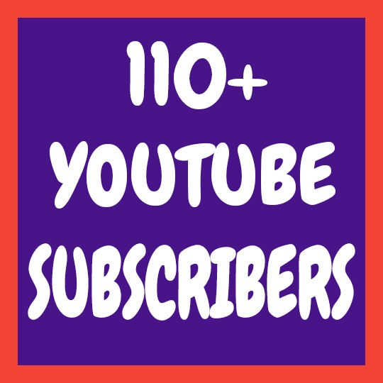 Add 110+ Permanent You-tube Subscribers and Followers very fast only