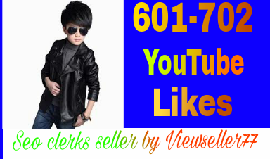 601 to 702 YouTube video likes very fast in 8-10 hours