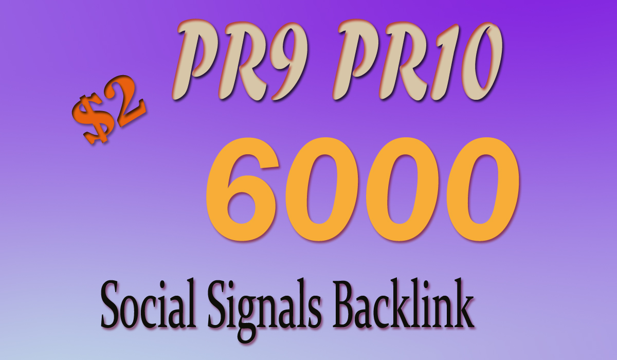Make 6000 PR9-10 social signals Backlink from Social Media website to Improve SEO and Boost Ranking