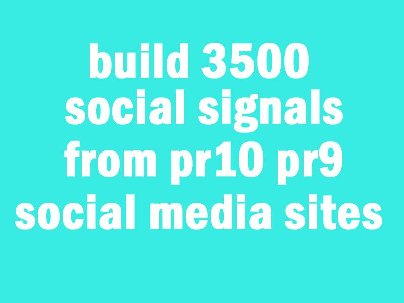 build 3500 social signals from pr10 pr9 social media sites