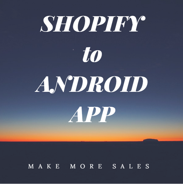 Create an Android App for your Shopify Store
