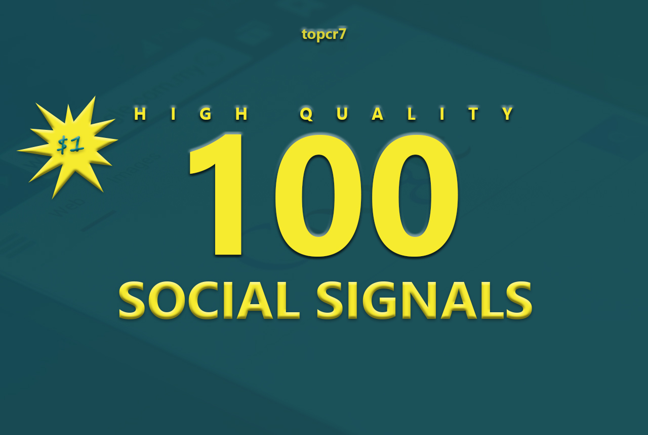 100 High Quality Social Signals Quality From The Best Social media Website