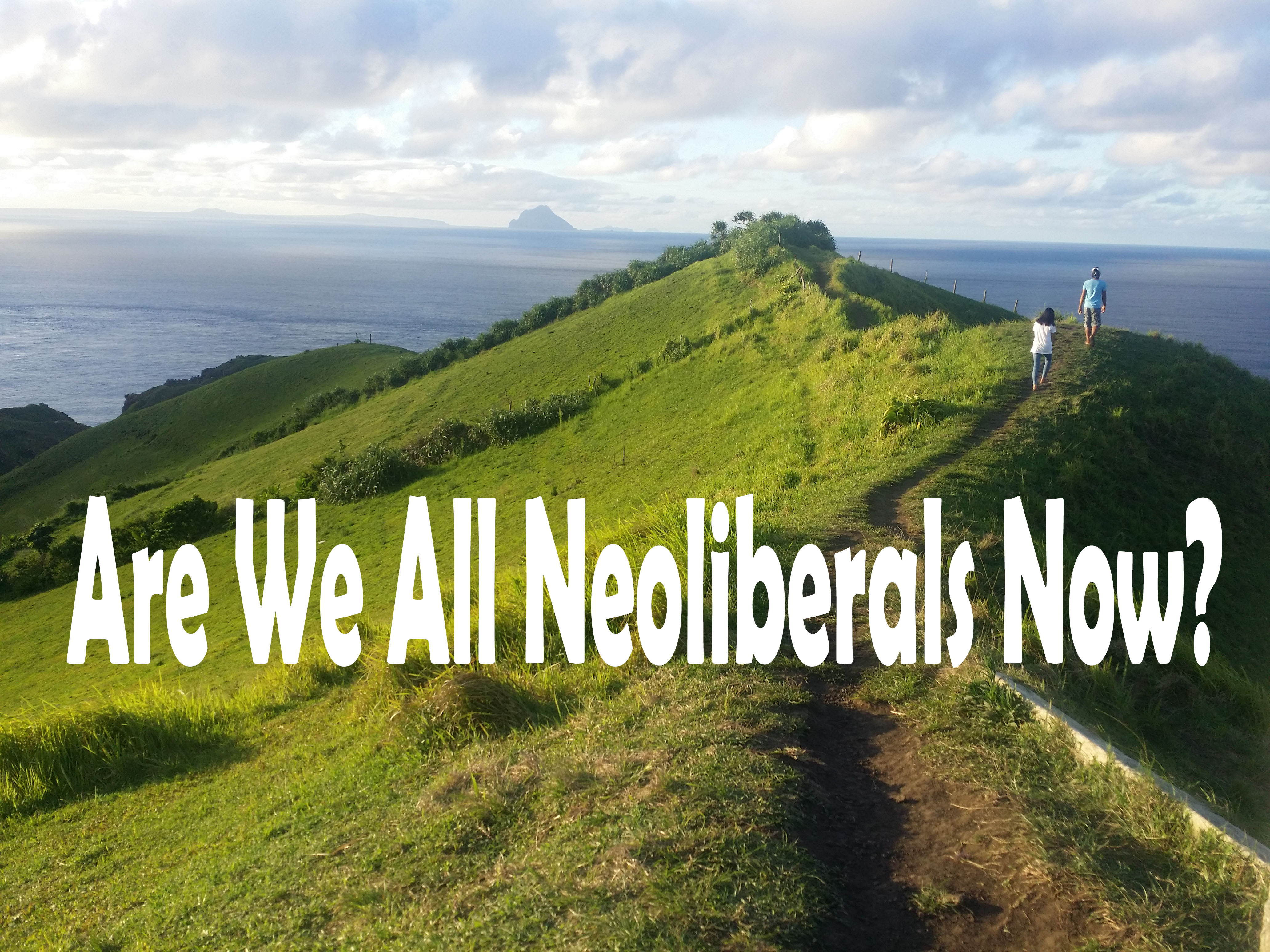 THE INFLUENCE OF NEOLIBERALISM AND ITS EFFECTS IN THE...