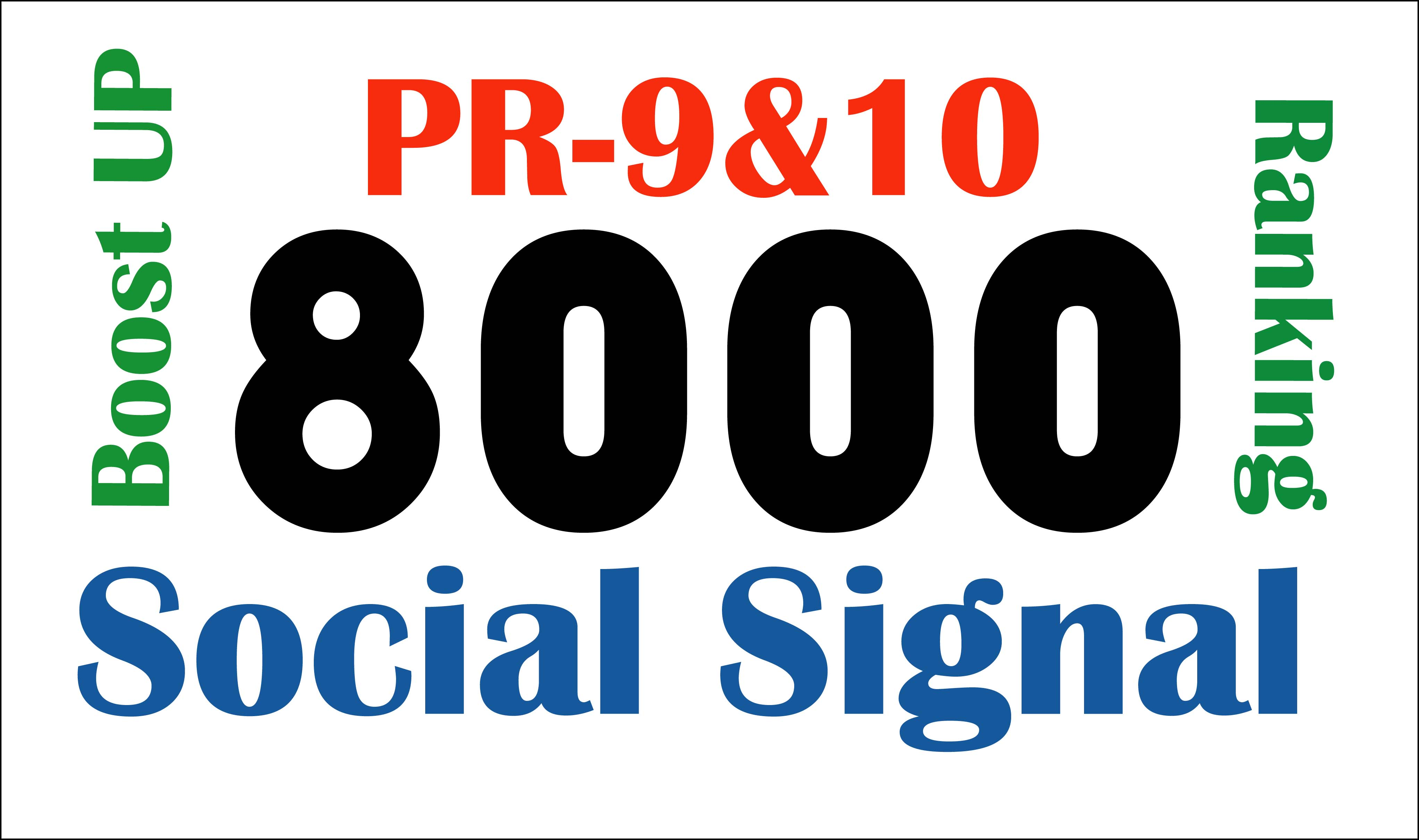Real 8000 PR-10 & 9 social signals to boost your ranking on Google