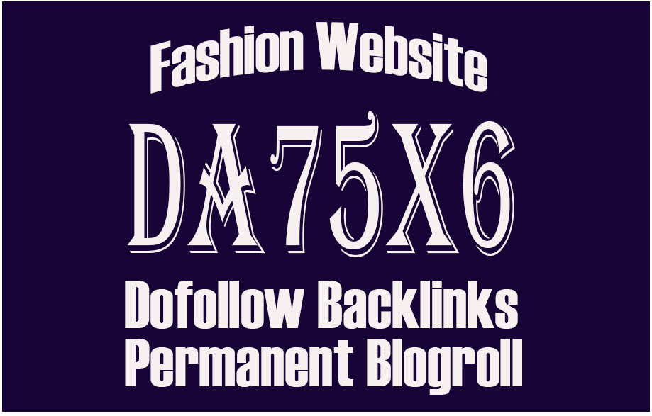 Give Link Da75x6 Site FASHION Blogroll Permanent