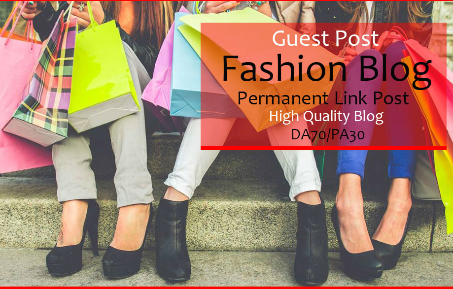 Publish A Guest Post On Da70 HQ Fashion Blog