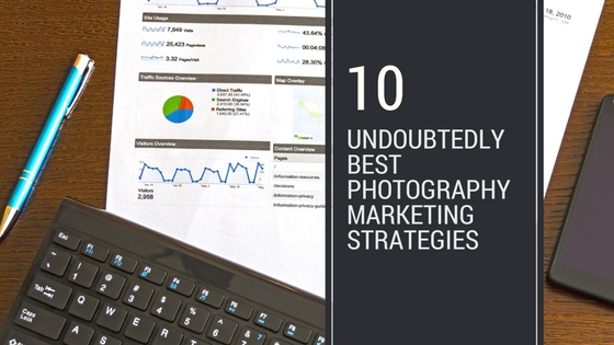 10 exceptionally best photography marketing strategies