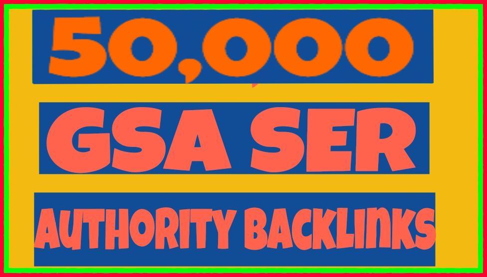 Provide 50k GSA Ser High Authority BackLinks for your...