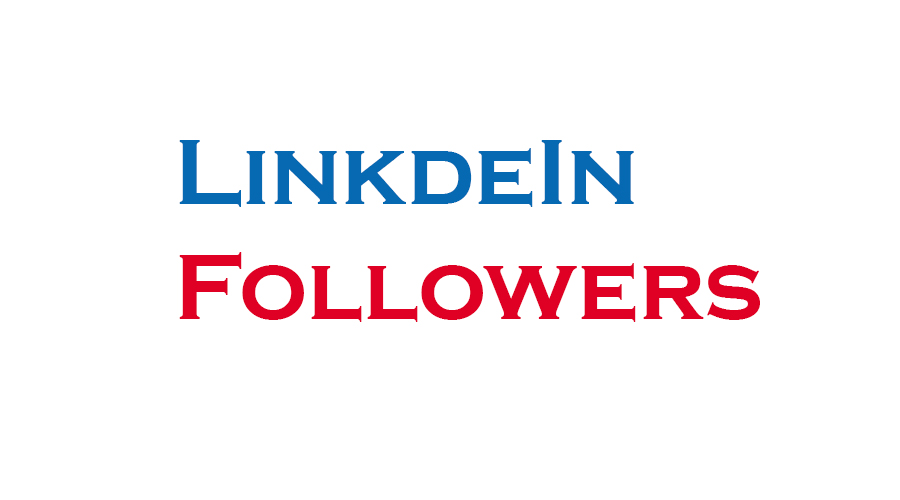 Buy 500+ High Quality & None Drop LinkedIn Followers For You LinkedIn Company & Profile Account