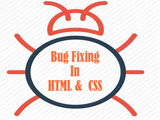 I can do Bug Fixing in HTML & CSS