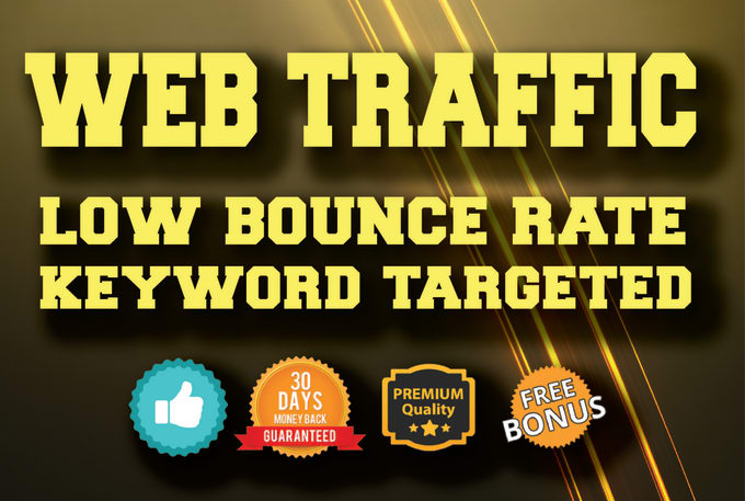 KEYWORD TARGETED Website Traffic with Low Bounce Rate and Long Visit Duration for 1 month