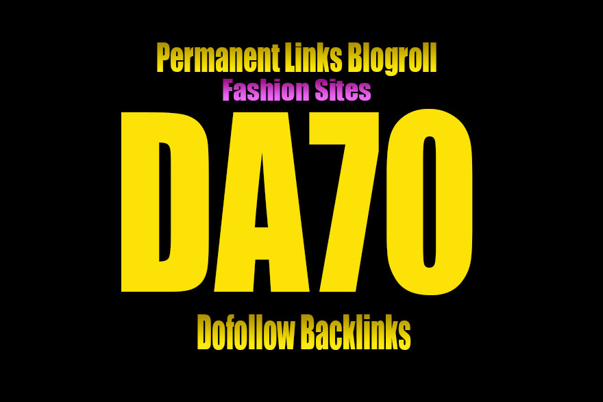 Give Link DA70 HQ Site Fashion blogroll or guestpost ...