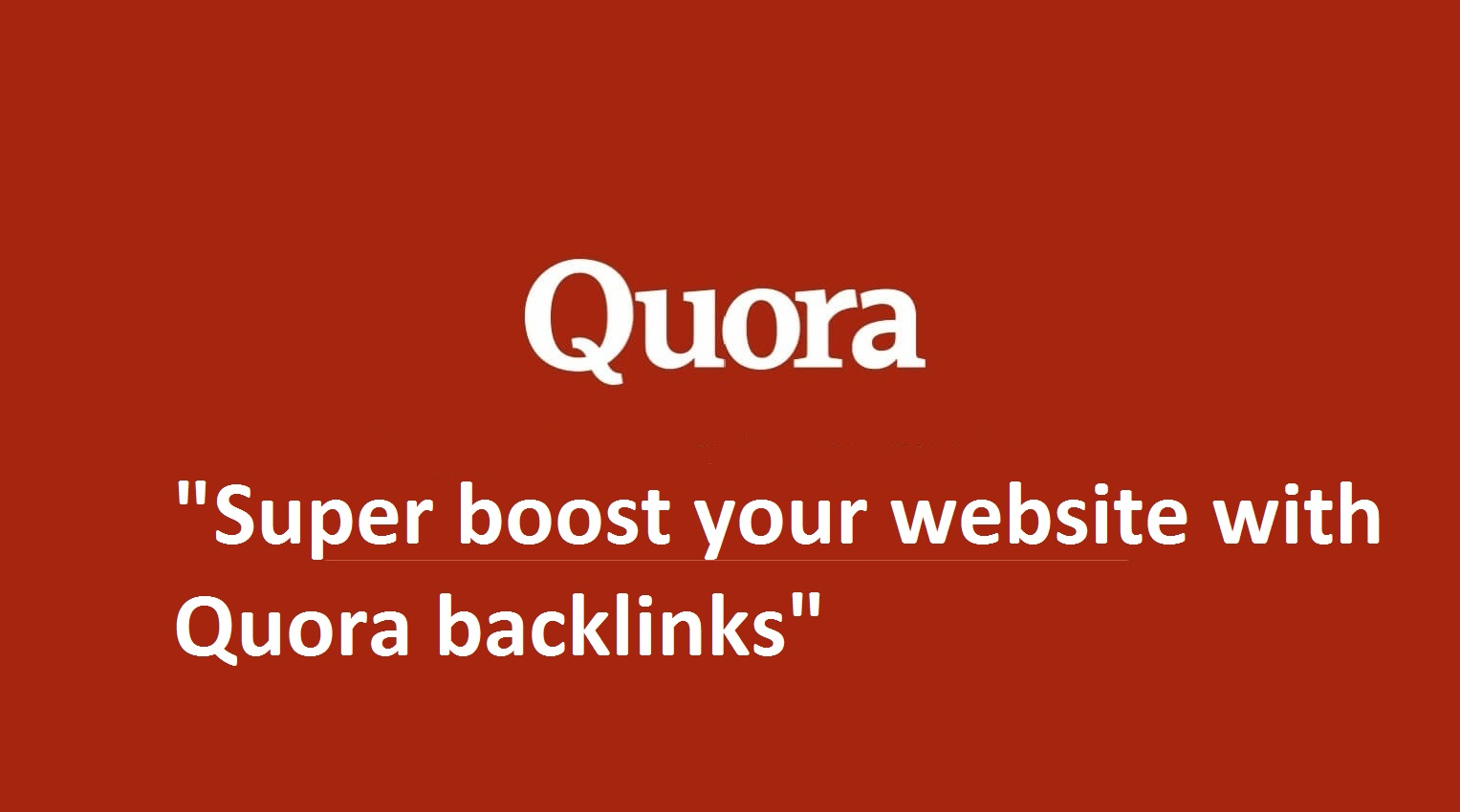 Promote your website with 12 HQ Quora contexual Link