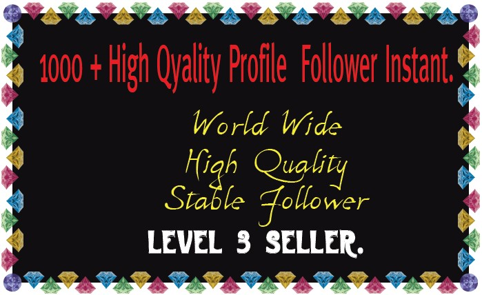 1000+ High Quality Profile Follower Instant