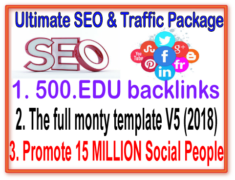 SEO amp Social Package Promote 15 Million Social people500 .Edu backlinksThe full monty template V5 2018