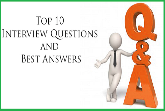 Top 10 Interview Questions with Best Answers