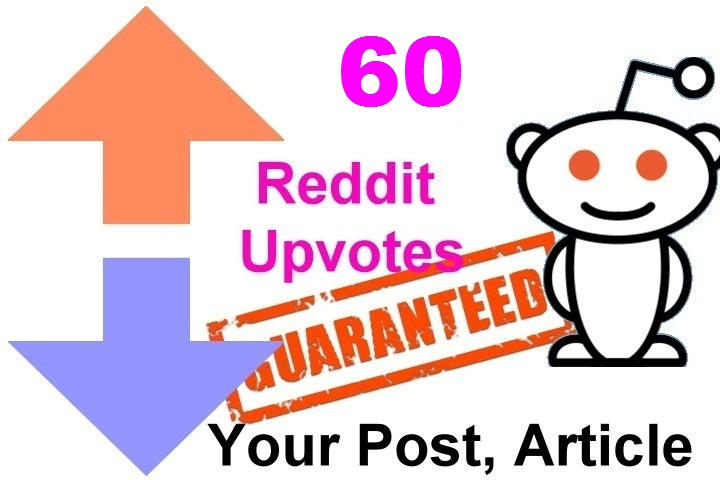 60 reddit upvotes to your reddit post or links or articles