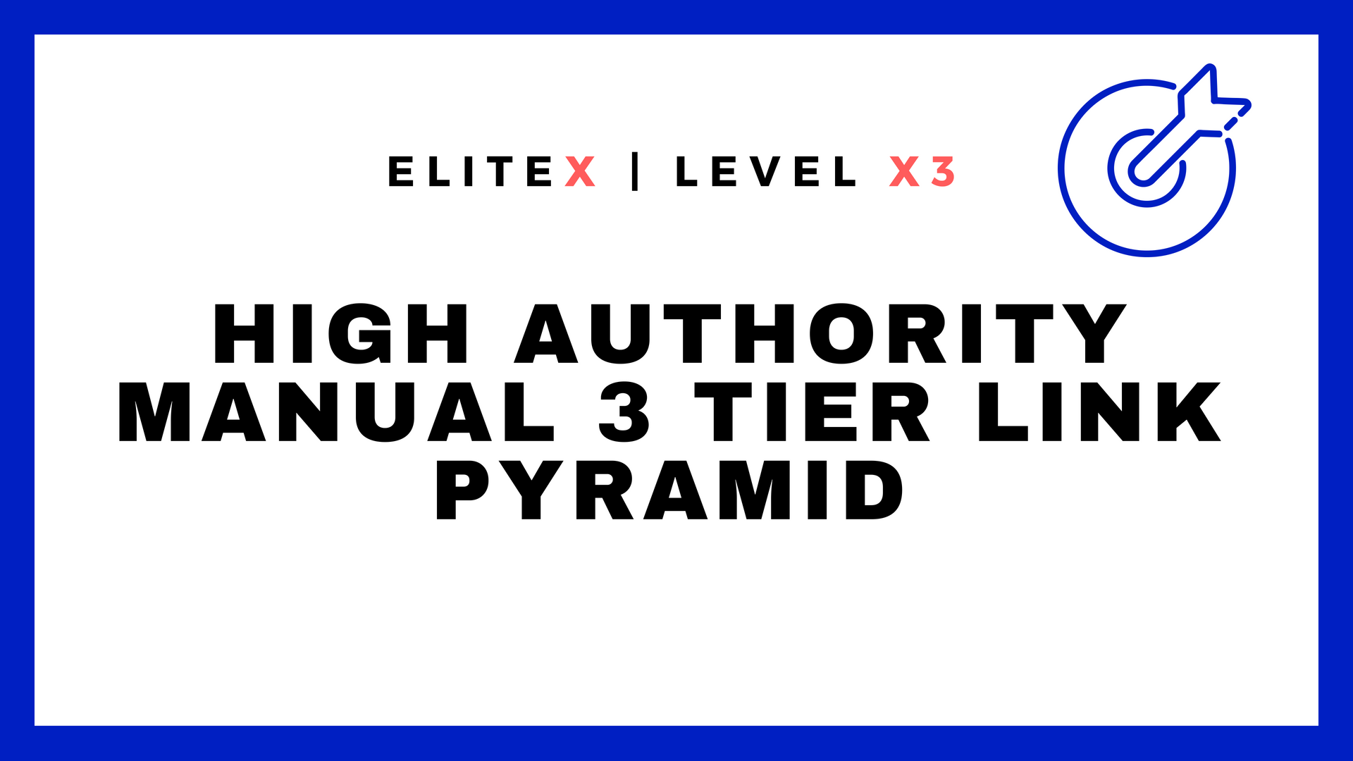 EliteX Google 1st Page Pusher - High Authority Manual 3 Tier Link Pyramid