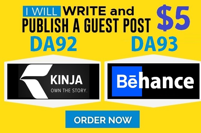 Write and Publish Guest Posts on DA92 Kinja. com and DA93 Behance. net