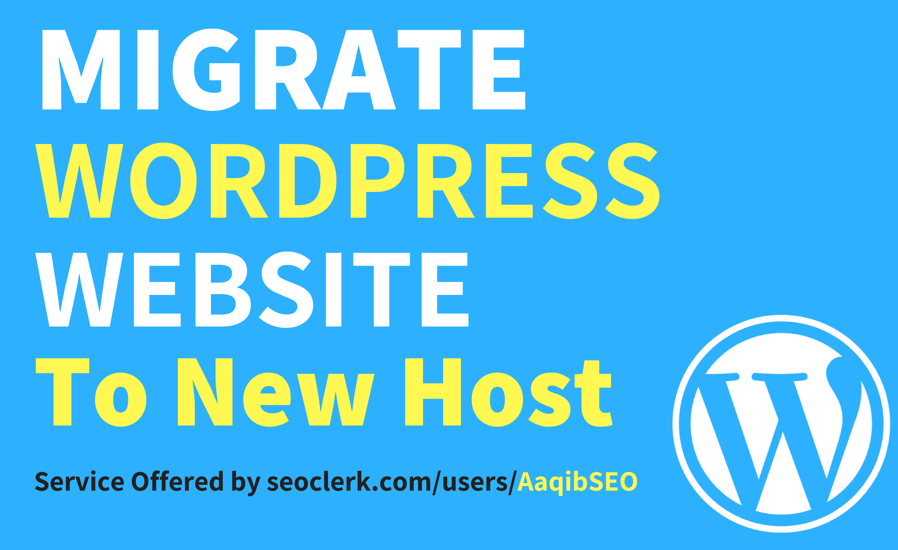 Do Wordpress Migration To New Hosting Or Domain