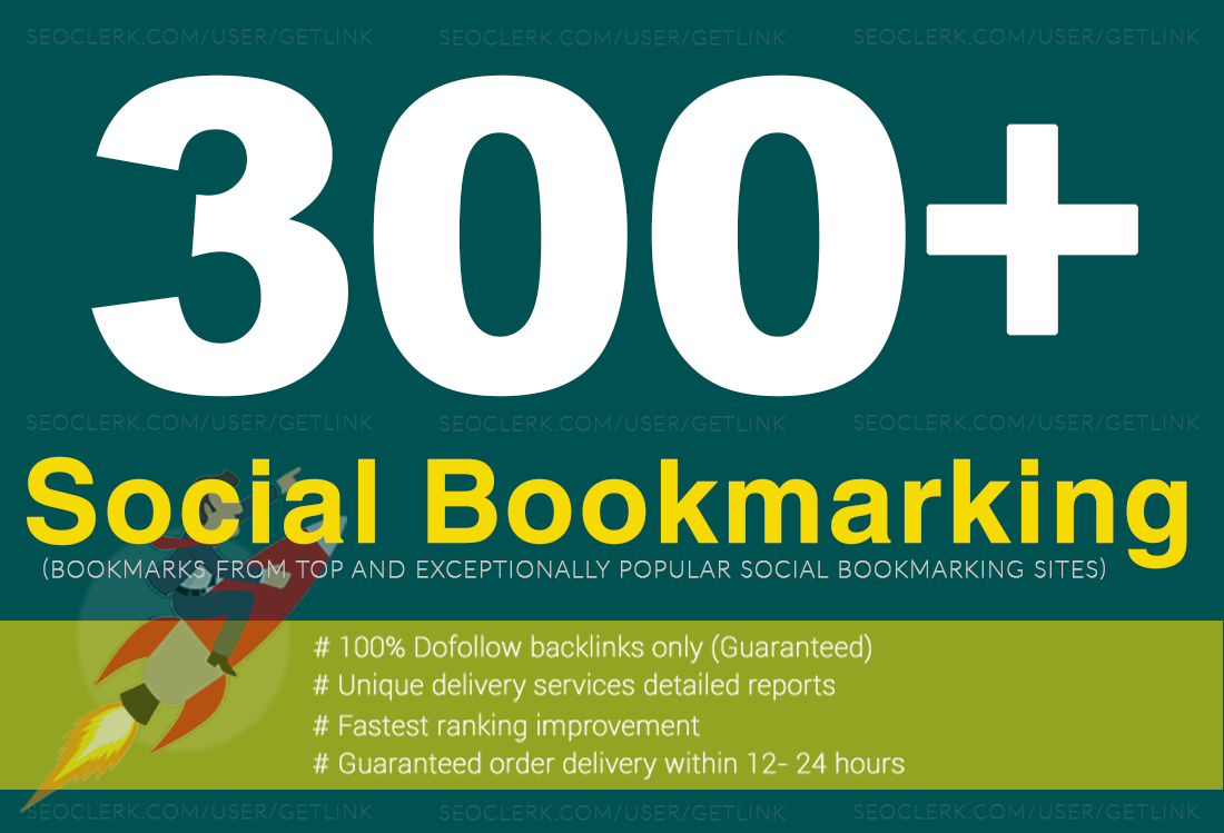 300+ High Quality Social Bookmarking = Your Website Up on the First Page of Google