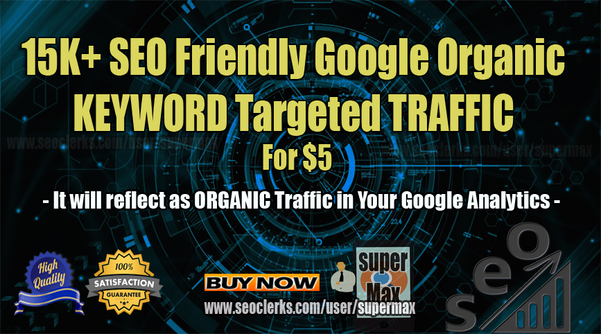 15K Keyword Targeted Google Organic Web Traffic