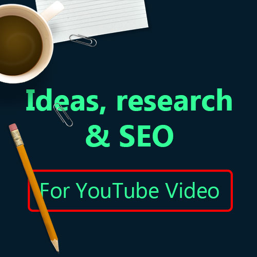 YouTube video ideas, research and SEO