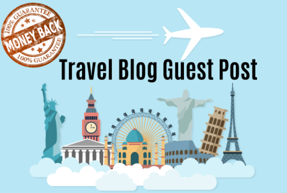 Write and Publish Guest Post On High Quality Travel B...