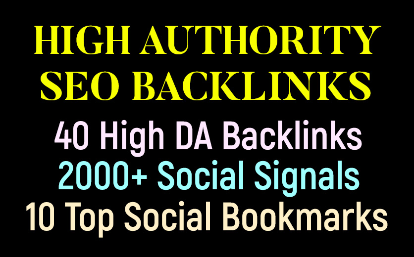 40 High DA Backlinks,  2000+ SEO Signals,  10 Top Social Bookmarking - High Authority seo Backlinks