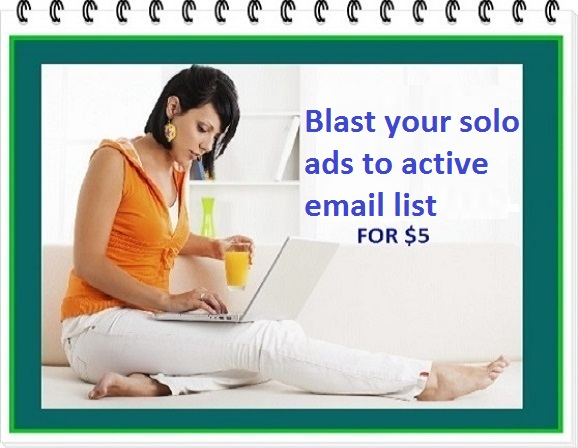 blast your solo ad to up to highly targeted and converting email list