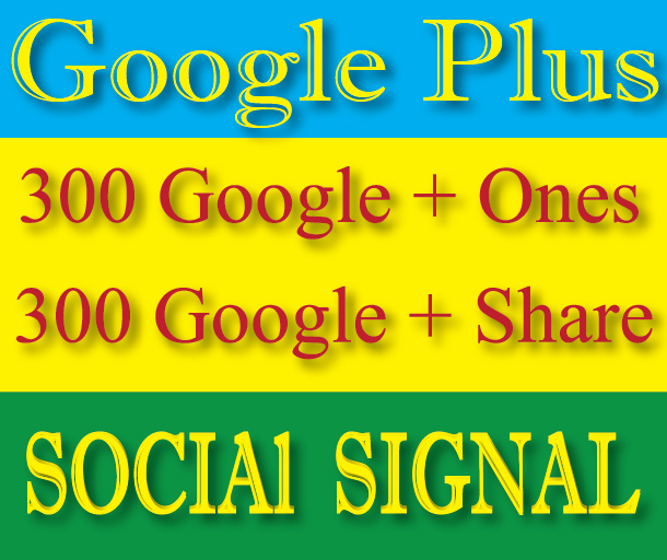 Google Plus 600 Signal-Get High Authority Google Plus 300 Share and 300 One Signals For Your Website/Videos/Products Top Ranking