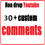 Non drop 30+ Youtube Custom Comments