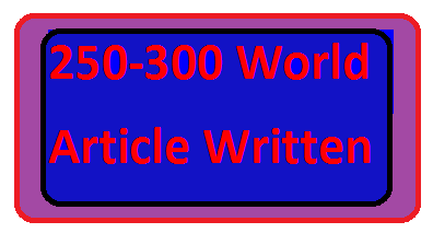 250 - 300 Word article written complete 25-60 Hours c...