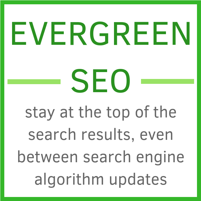 Evergreen SEO - Stay On Top of The Search Engines