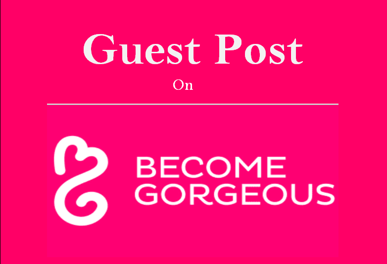 Publish a guest post on becomegorgeous with 2 backlinks