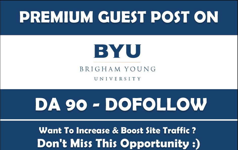 Publish A Guest Post On Byu Edu With Dofollow Link Da 90